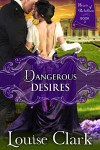 Dangerous Desires Cover, Book 3 in the Hearts of Rebellion Series